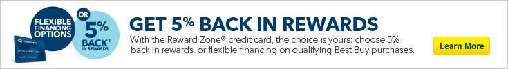 Get 5% back in rewards with the reward zone credit card, the choice is yours: choose 5% back in rewards, or flexible financing on qualifying Best Buy purchases.