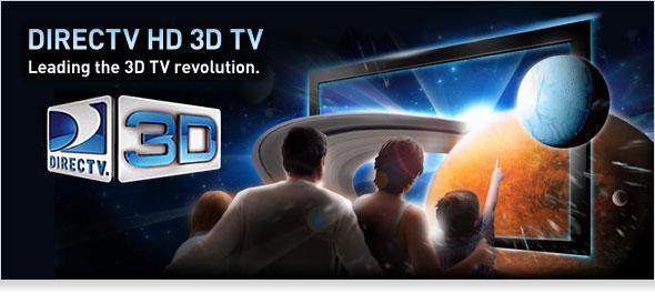 DIRECTV HD 3D TV. Leading the 3D TV revolution