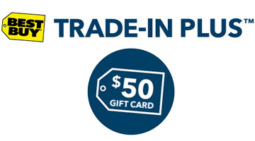 Best Buy, Trade-in Plus, $50 gift card
