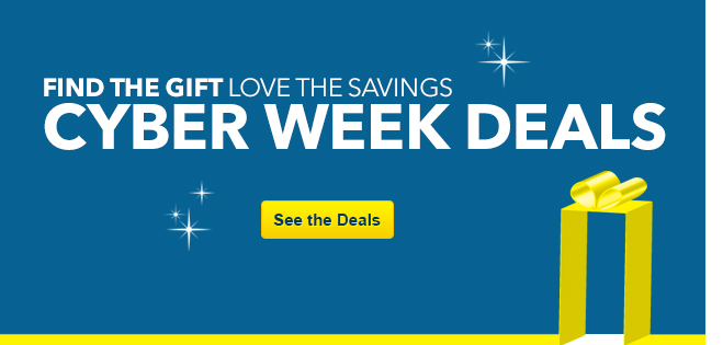 Find the gift. Love the savings. Cyber Week deals. See the deals.