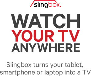 Watch Your TV Anywhere. Slingbox turns your tablet, smartphone or laptop into a TV.