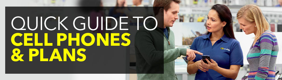 Quick Guide to Cellphones & Plans