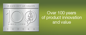 Eureka. Over 100 years of product innovation and value.