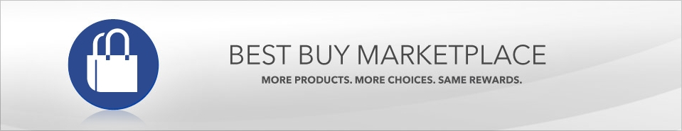 Best Buy Marketplace. More Products. More Choices. More Rewards.