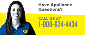 Have appliance questions? Call us at 1-800-624-4434