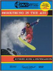 Buy Something in the Air: Extreme Skiing and Snowboarding - DVD