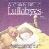 A Child's Gift of Lullabyes [New Haven] [#1] - Various - CD