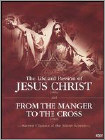 Life and Passion of Jesus Christ/From the Manger to the Cross - DVD