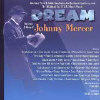 Dream: The Lyrics and Music of Johnny Mercer - Various - CD