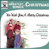 Greatest Songs of Christmas: We Wish You a. - CD