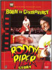 WWE: Born to Controversy - The Roddy Piper Story -