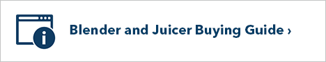 Blender and Juicer Buying Guide